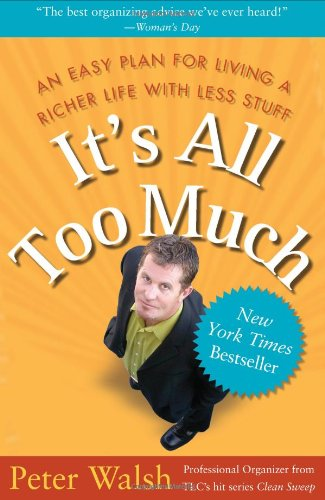 It's All Too Much An Easy Plan for Living a Richer Life with Less Stuff  2008 edition cover