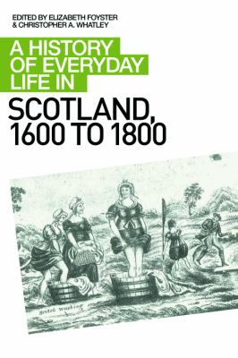 History of Everyday Life in Scotland, 1600 to 1800   2009 9780748619658 Front Cover