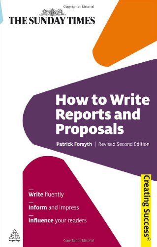 How to Write Reports and Proposals  2nd 2010 (Revised) 9780749456658 Front Cover
