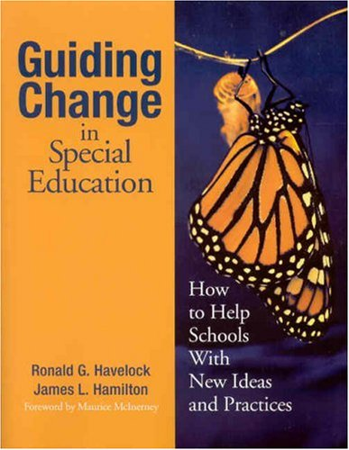 Guiding Change in Special Education How to Help Schools with New Ideas and Practices  2004 edition cover