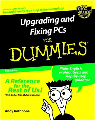 Upgrading and Fixing PCs for Dummies  6th 2002 (Revised) 9780764516658 Front Cover