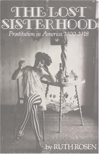 Lost Sisterhood Prostitution in America, 1900-1918 N/A edition cover