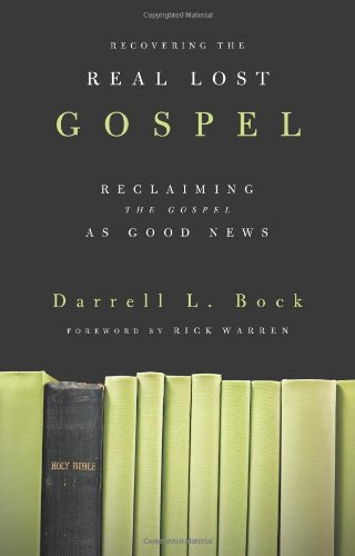 Recovering the Real Lost Gospel Reclaiming the Gospel as Good News  2010 edition cover