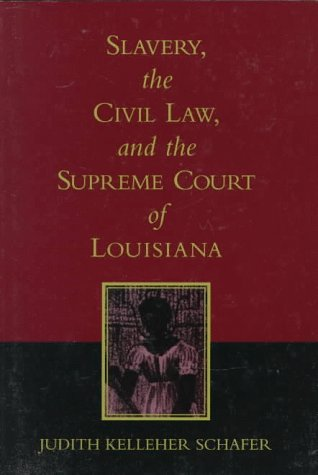 Slavery, the Civil Law, and the Supreme Court of Louisiana  N/A edition cover