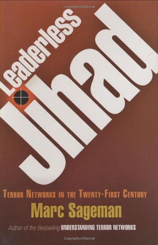 Leaderless Jihad Terror Networks in the Twenty-First Century  2008 edition cover