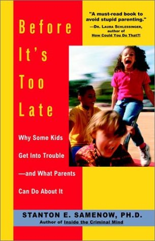 Before It's Too Late Why Some Kids Get into Trouble--and What Parents Can Do about It  2002 edition cover