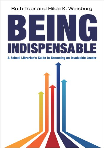 Being Indispensable A School Librarian's Guide to Becoming an Invaluable Leader  2011 edition cover