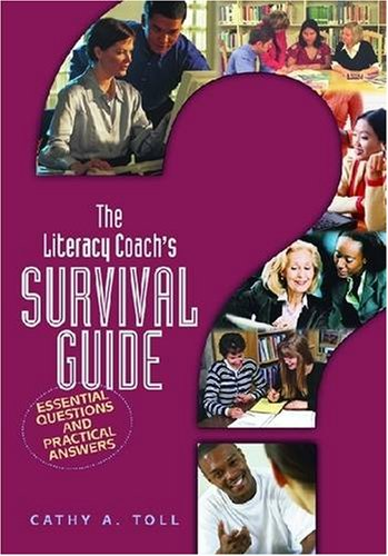 Literacy Coach's Survival Guide Essential Questions and Practical Answers  2005 edition cover