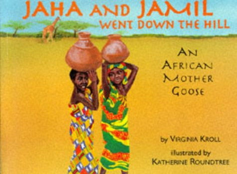 Jaha and Jamil Went down the Hill An African Mother Goose  1995 9780881068658 Front Cover