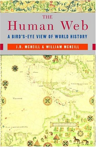 Human Web: A Bird's Eye View of World History N/A 9780965739658 Front Cover