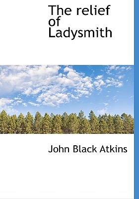 Relief of Ladysmith N/A 9781115388658 Front Cover