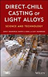 Direct-Chill Casting of Light Alloys Science and Technology  2013 9781118022658 Front Cover
