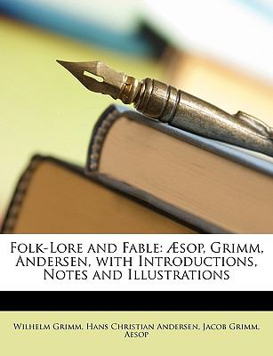 Folk-Lore and Fable �sop, Grimm, Andersen, with Introductions, Notes and Illustrations N/A edition cover