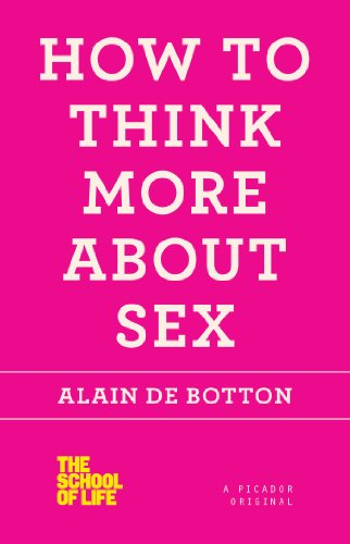 How to Think More about Sex The School of Life  2012 edition cover