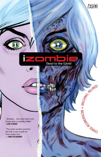 IZombie Vol. 1: Dead to the World   2011 9781401229658 Front Cover