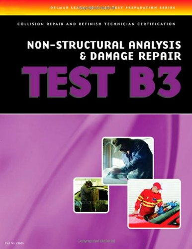 ASE Test Preparation Collision - B3 Non-Structural Analysis and Damage Repair  3rd 2007 (Revised) 9781401836658 Front Cover