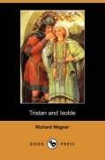 Tristan und Isolde Textbuch mit Varianten der Partitur N/A 9781406550658 Front Cover