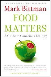 Food Matters A Guide to Conscious Eating with More Than 75 Recipes N/A edition cover