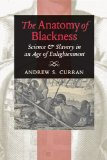 Anatomy of Blackness Science and Slavery in an Age of Enlightenment  2013 edition cover