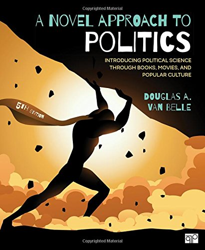 Novel Approach to Politics Introducing Political Science Through Books, Movies, and Popular Culture 5th 2018 (Revised) 9781506368658 Front Cover