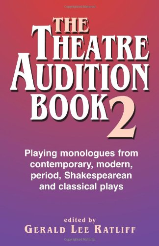 Theatre Audition Playing Monologues from Contemporary, Modern Period, Shakespeare and Classical Plays  2009 edition cover