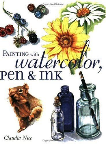 Painting with Watercolor, Pen and Ink   2002 edition cover