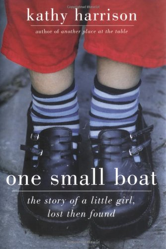One Small Boat The Story of a Little Girl, Lost Then Found  2006 edition cover