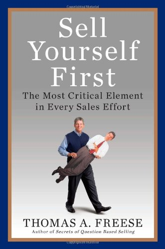 Sell Yourself First The Most Critical Element in Every Sales Effort  2010 edition cover