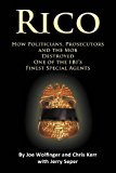 Rico- How Politicians, Prosecutors, and the Mob Destroyed One of the Fbi's Finest Special Agents  N/A 9781938701658 Front Cover