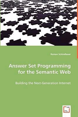 Answer Set Programming for the Semantic Web:   2008 9783836487658 Front Cover