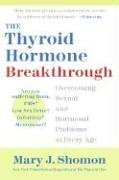 Thyroid Hormone Breakthrough Overcoming Sexual and Hormonal Problems at Every Age  2006 9780060798659 Front Cover