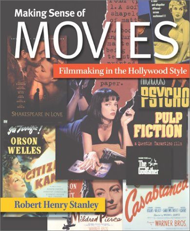 Making Sense of Movies Filmmaking in the Hollywood Style  2003 edition cover
