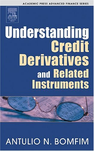 Understanding Credit Derivatives and Related Instruments   2005 9780121082659 Front Cover