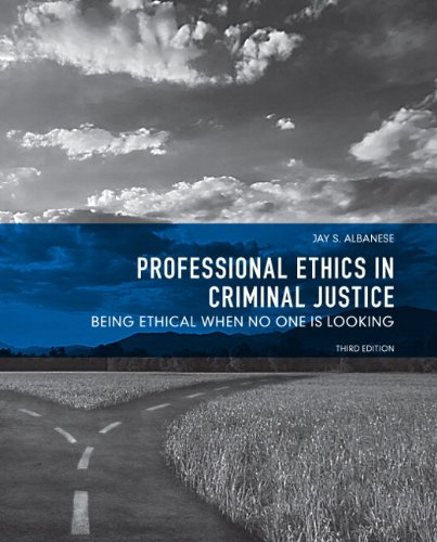 Professional Ethics in Criminal Justice Being Ethical When No One Is Looking 3rd 2012 (Revised) edition cover