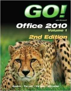 GO! with Office 2010 Volume 1, and Myitlab with Pearson EText   2014 9780133483659 Front Cover