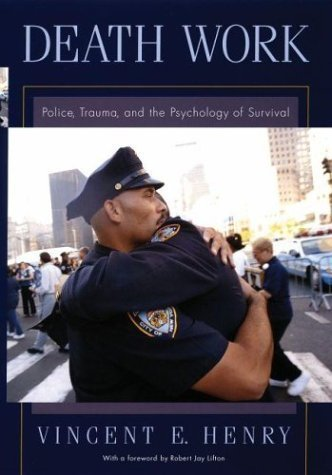 Death Work Police, Trauma, and the Psychology of Survival  2004 9780195157659 Front Cover