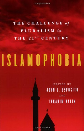 Islamophobia The Challenge of Pluralism in the 21st Century  2011 9780199753659 Front Cover