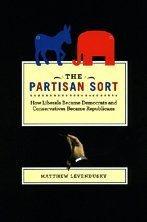 Partisan Sort How Liberals Became Democrats and Conservatives Became Republicans  2010 edition cover