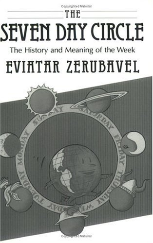 Seven Day Circle The History and Meaning of the Week Reprint  9780226981659 Front Cover