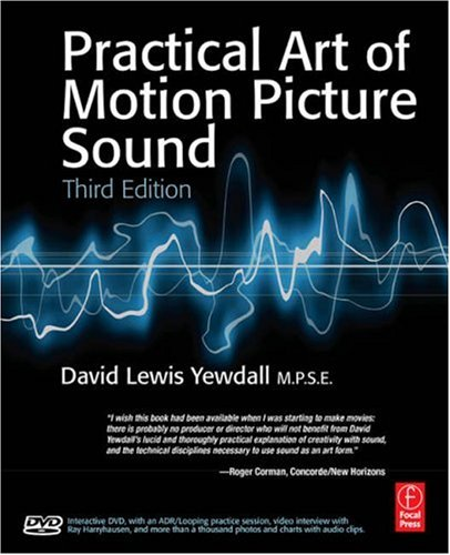 Practical Art of Motion Picture Sound  3rd 2007 (Revised) 9780240808659 Front Cover