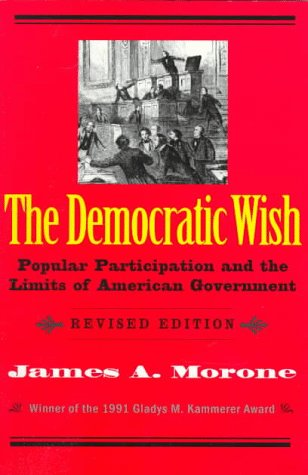 Democratic Wish Popular Participation and the Limits of American Government 2nd 1998 (Revised) edition cover