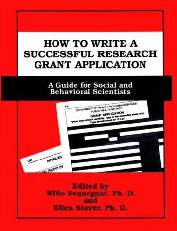 How to Write a Successful Research Grant Application A Guide for Social and Behavioral Scientists  1995 9780306449659 Front Cover