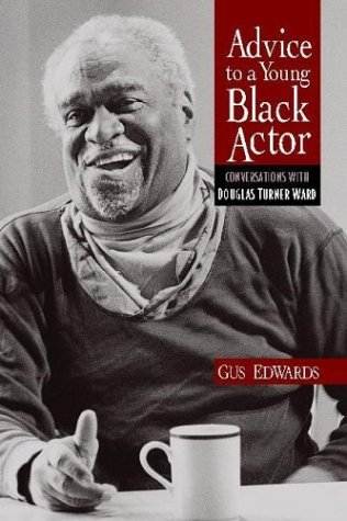 Advice to a Young Black Actor Conversations with Douglas Turner Ward  2004 edition cover