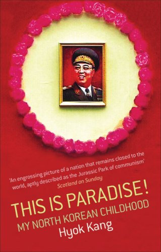 This Is Paradise! My North Korean Childhood  2006 9780349118659 Front Cover