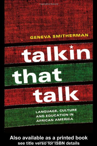 Talkin That Talk Language, Culture and Education in African America  1999 edition cover