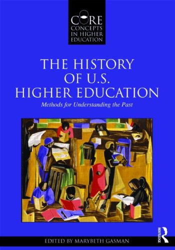 History of U. S. Higher Education Methods for Understanding the Past  2011 edition cover