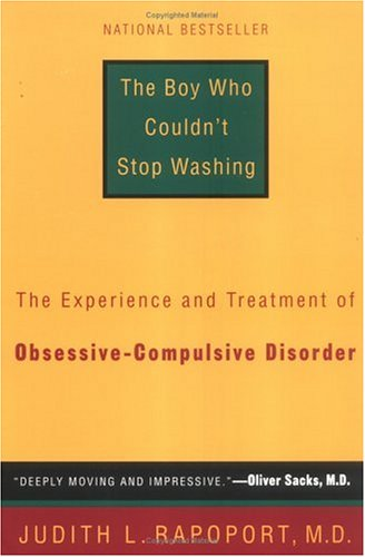 Boy Who Couldn't Stop Washing The Experience and Treatment of Obsessive-Compulsive Disorder N/A 9780452263659 Front Cover