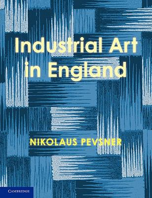Enquiry into Industrial Art in England   2010 9780521170659 Front Cover