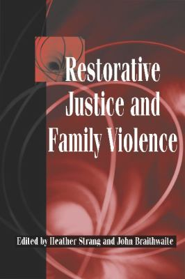Restorative Justice and Family Violence   2002 9780521521659 Front Cover