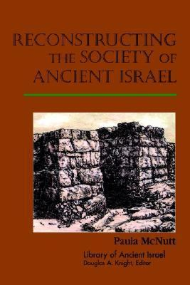 Reconstructing the Society of Ancient Israel Liberty of Ancient Israel N/A 9780664222659 Front Cover